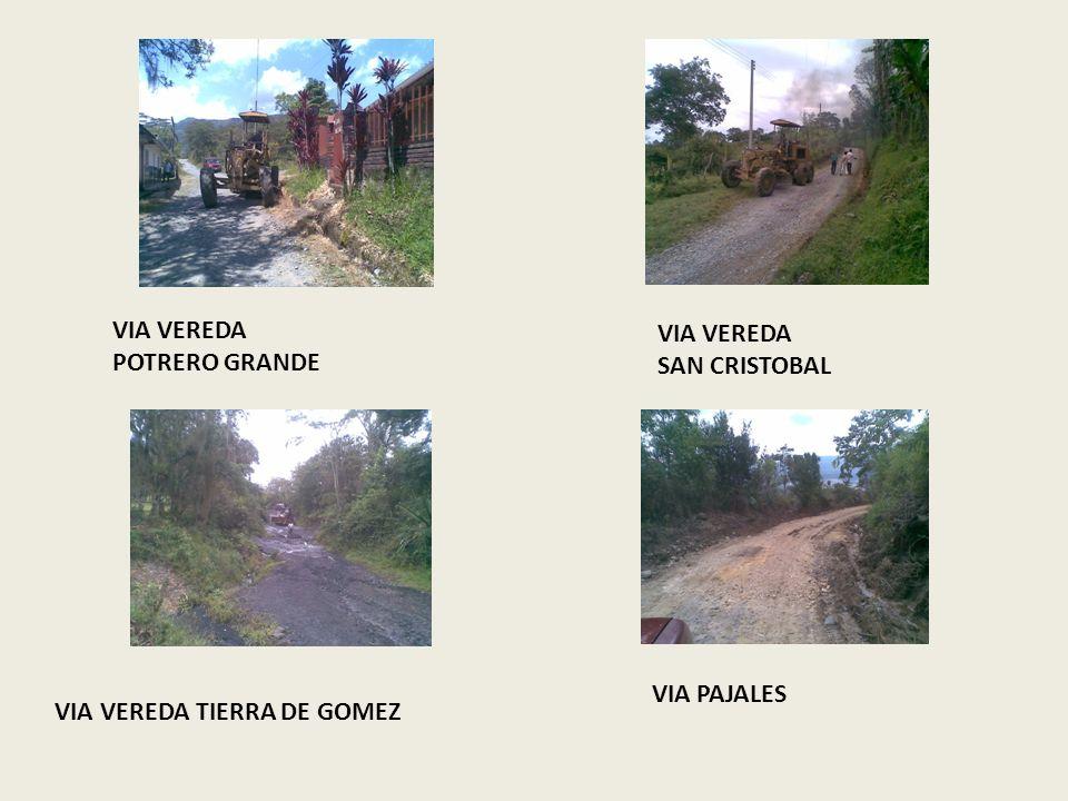ATENCIÓN MALLA VIAL URBANA Y RURAL Trabajos de conformado y afirmado realizados a las vías de la veredas Potrero Grande, San Cristóbal, Pajales y Tier