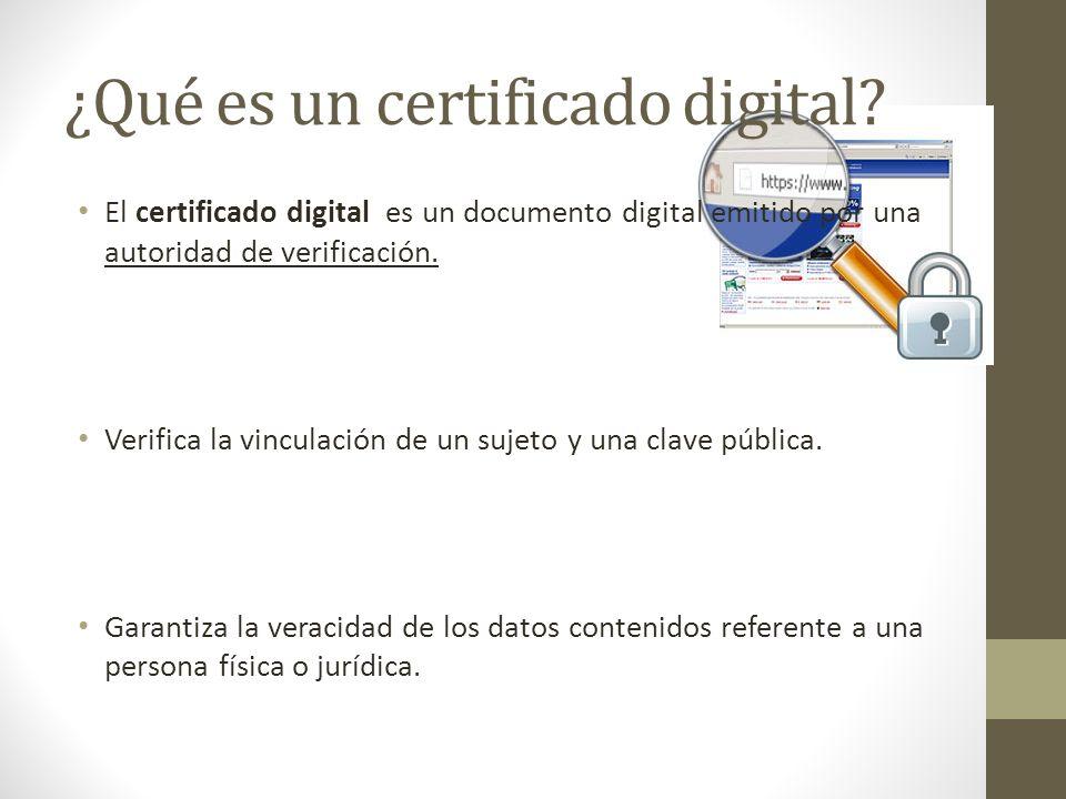¿Qué es un certificado digital? El certificado digital es un documento digital emitido por una autoridad de verificación. Verifica la vinculación de u