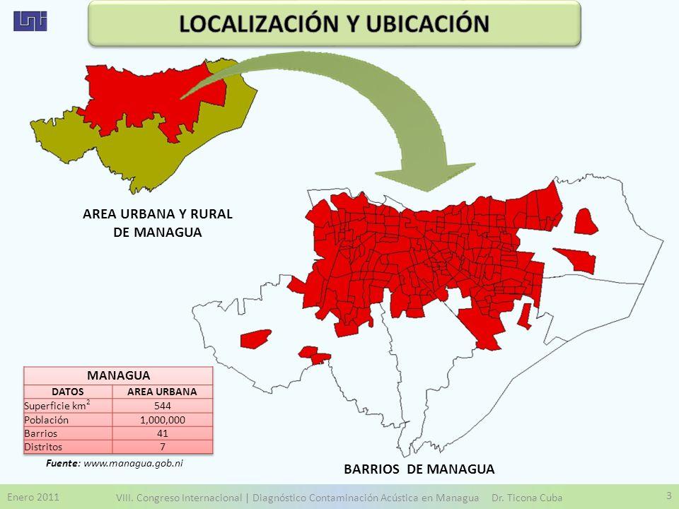 Enero 2011 VIII. Congreso Internacional | Diagnóstico Contaminación Acústica en Managua Dr. Ticona Cuba 3 BARRIOS DE MANAGUA AREA URBANA Y RURAL DE MA