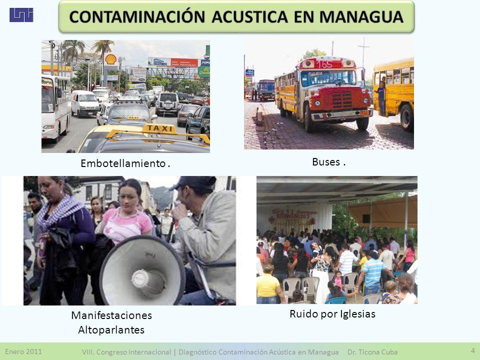 Enero 2011 VIII. Congreso Internacional | Diagnóstico Contaminación Acústica en Managua Dr. Ticona Cuba 4 Embotellamiento. Buses. Manifestaciones Alto