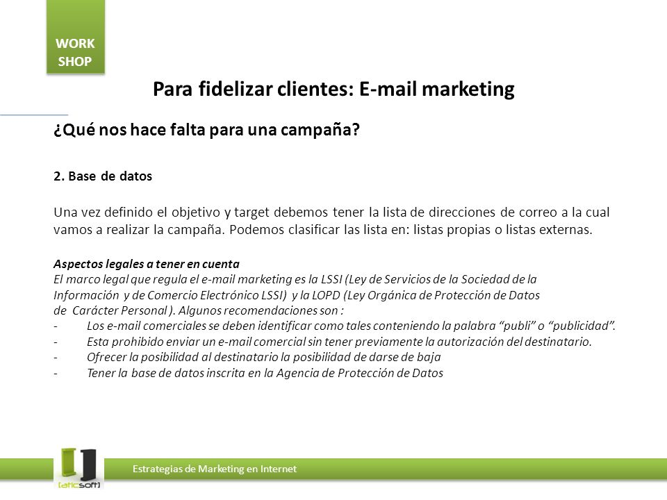 WORK SHOP Estrategias de Marketing en Internet Para fidelizar clientes:  marketing ¿Qué nos hace falta para una campaña.