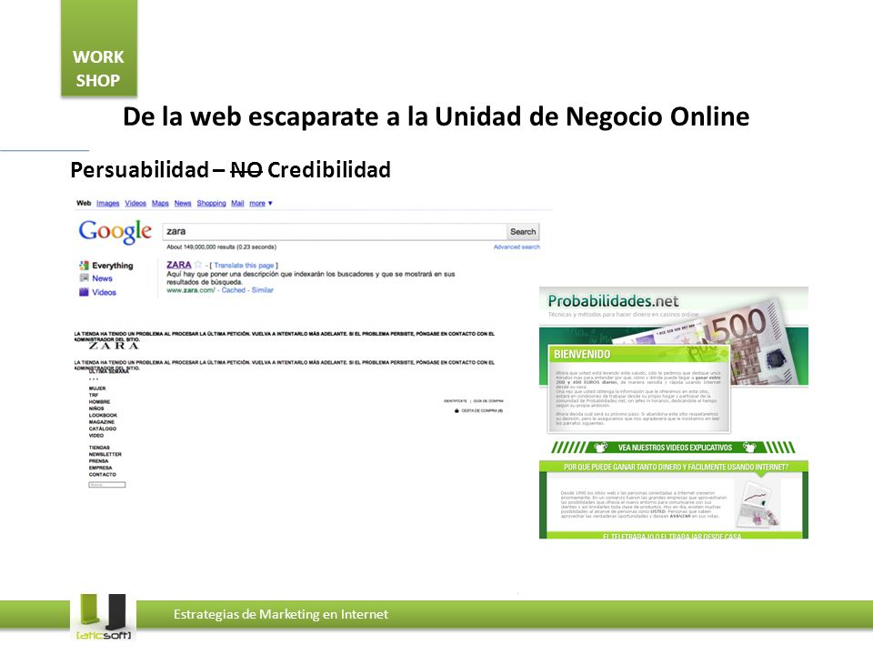WORK SHOP Estrategias de Marketing en Internet De la web escaparate a la Unidad de Negocio Online Persuabilidad – NO Credibilidad