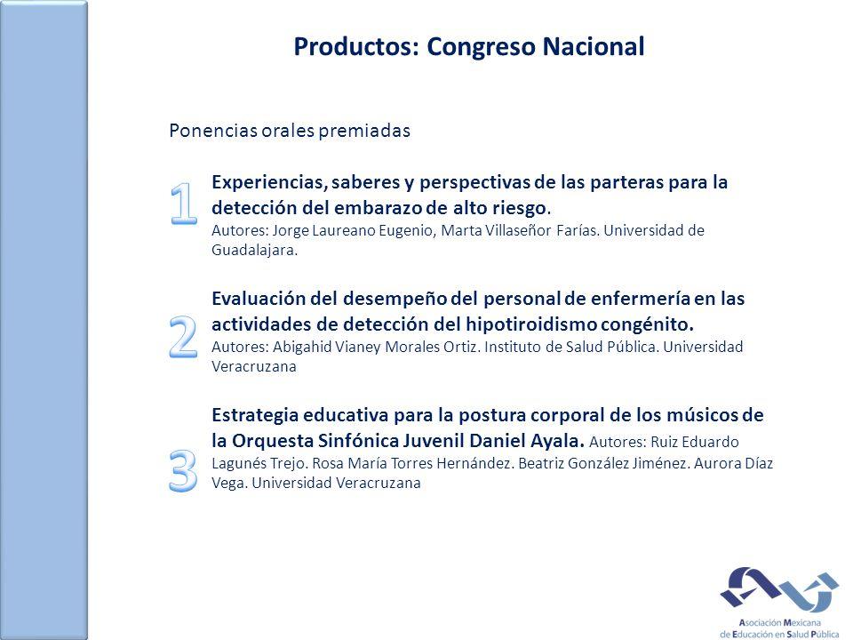 Productos: Congreso Nacional Ponencias orales premiadas Experiencias, saberes y perspectivas de las parteras para la detección del embarazo de alto riesgo.