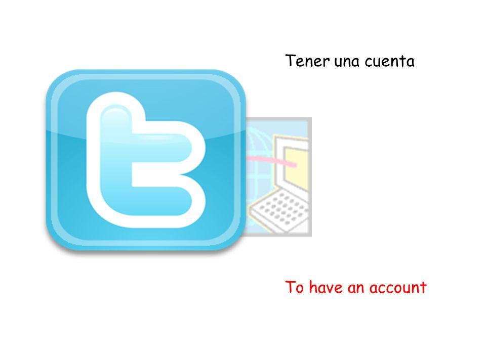 Tener una cuenta To have an account