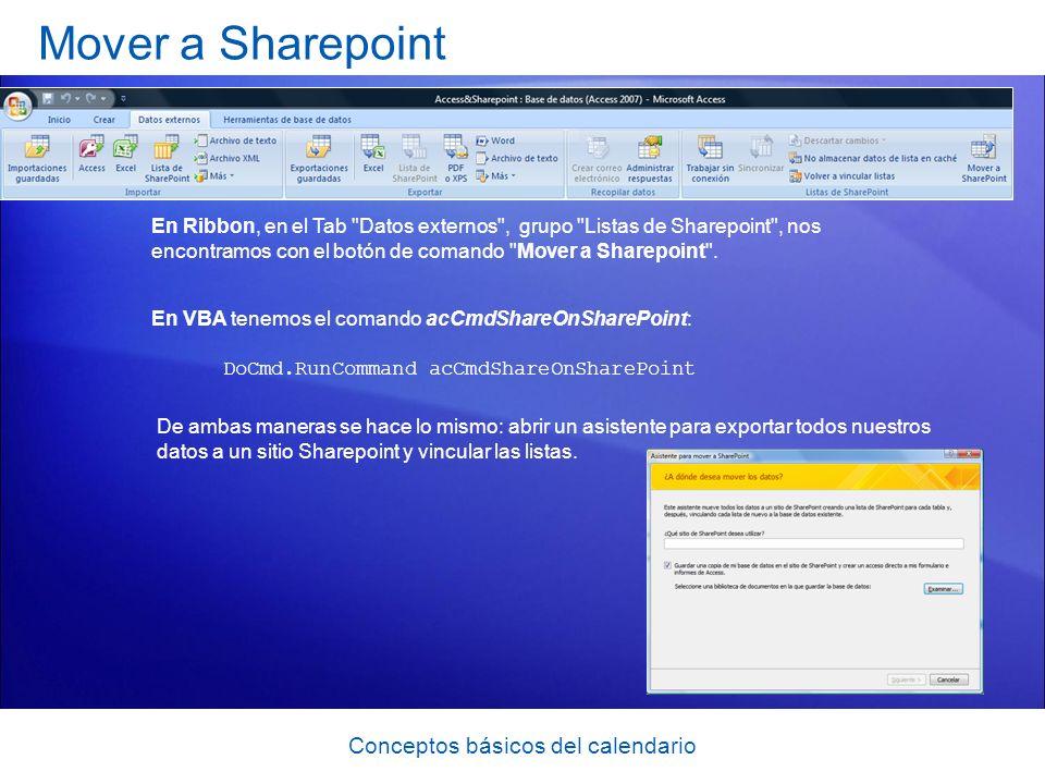 Conceptos básicos del calendario Mover a Sharepoint En Ribbon, en el Tab Datos externos , grupo Listas de Sharepoint , nos encontramos con el botón de comando Mover a Sharepoint .