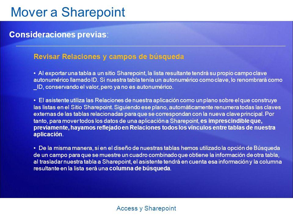 Mover a Sharepoint Revisar Relaciones y campos de búsqueda Al exportar una tabla a un sitio Sharepoint, la lista resultante tendrá su propio campo clave autonumérico llamado ID.