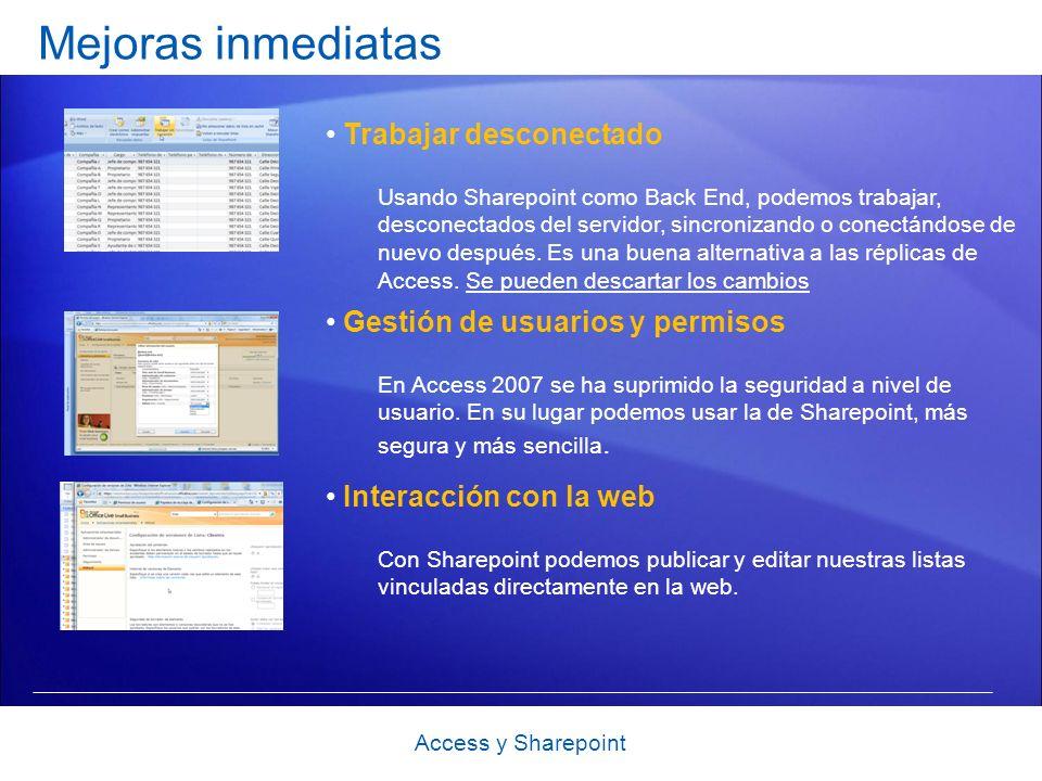 Mejoras inmediatas Gestión de usuarios y permisos En Access 2007 se ha suprimido la seguridad a nivel de usuario.