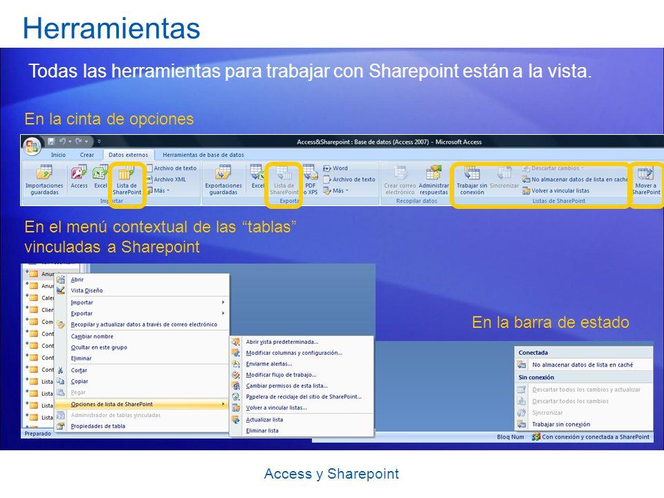 Herramientas Todas las herramientas para trabajar con Sharepoint están a la vista.