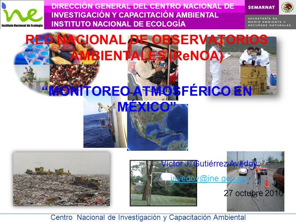 Centro Nacional de Investigación y Capacitación Ambiental MONITOREO ATMOSFÉRICO DGCENICA