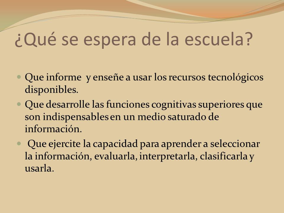Que informe y enseñe a usar los recursos tecnológicos disponibles. Que desarrolle las funciones cognitivas superiores que son indispensables en un med