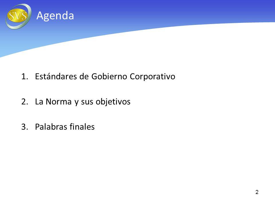 2 Agenda 1.Estándares de Gobierno Corporativo 2.La Norma y sus objetivos 3.Palabras finales