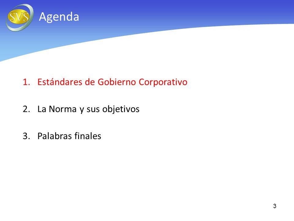 3 Agenda 1.Estándares de Gobierno Corporativo 2.La Norma y sus objetivos 3.Palabras finales
