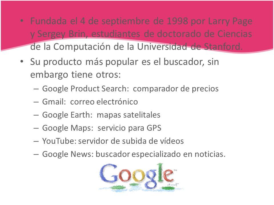 Fundada el 4 de septiembre de 1998 por Larry Page y Sergey Brin, estudiantes de doctorado de Ciencias de la Computación de la Universidad de Stanford.