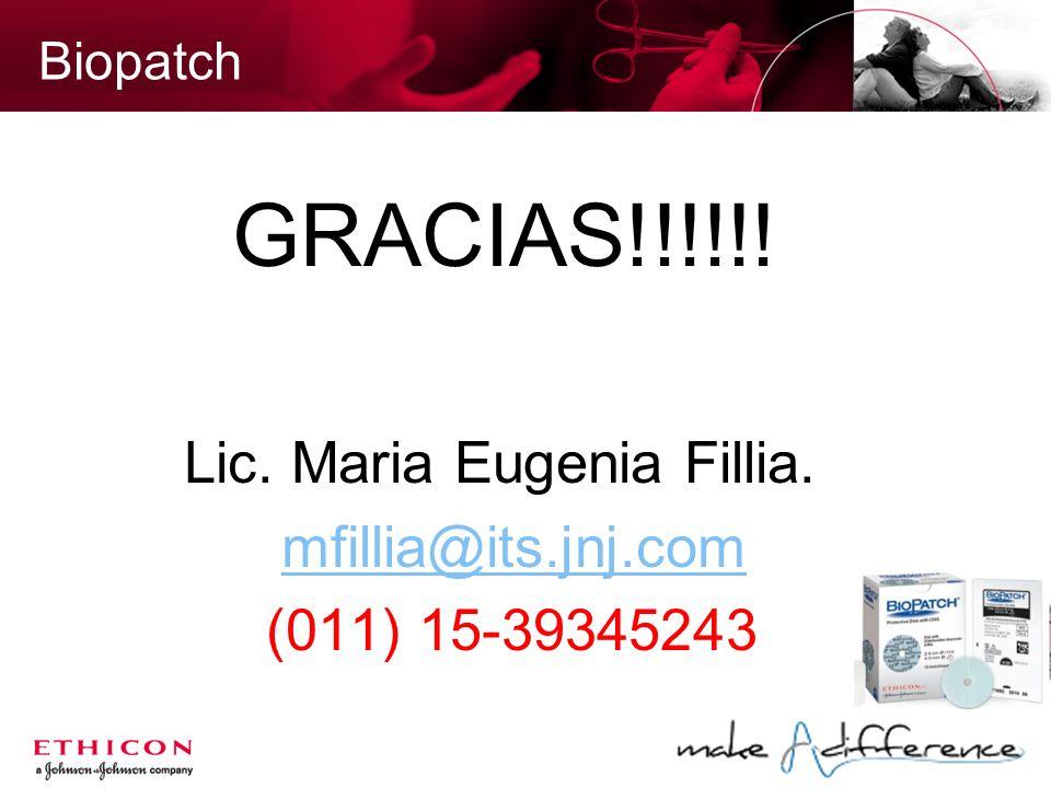 Biopatch GRACIAS!!!!!! Lic. Maria Eugenia Fillia. mfillia@its.jnj.com (011) 15-39345243