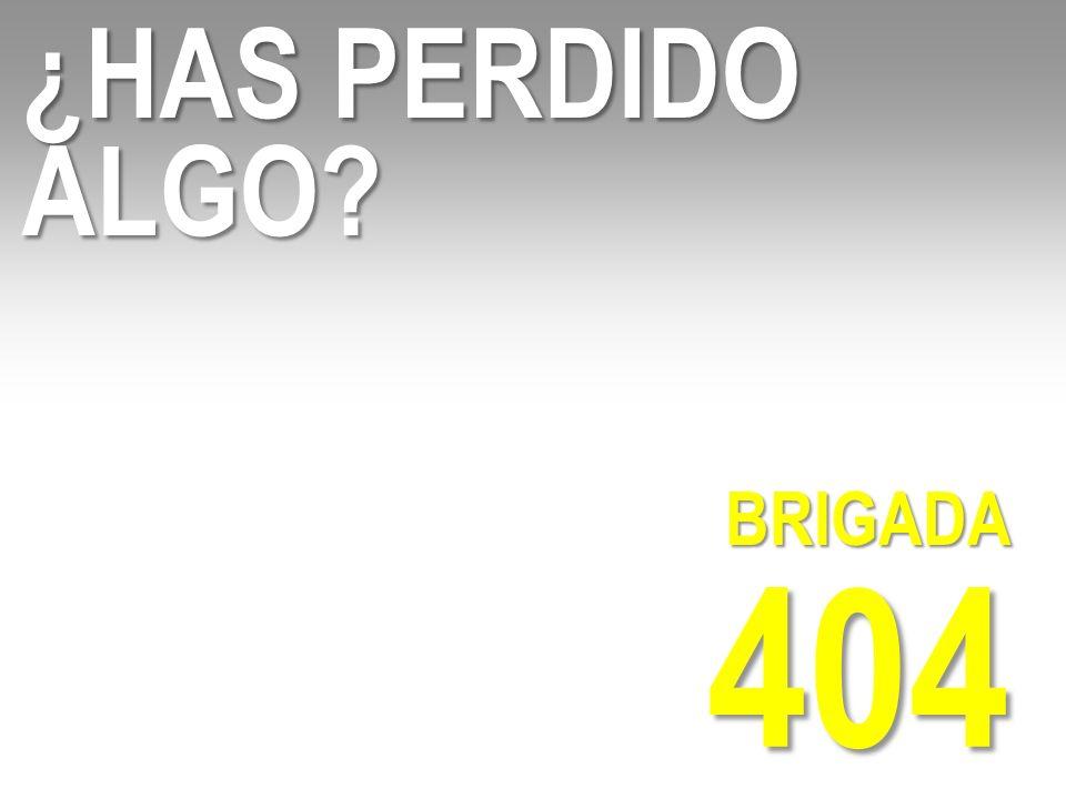 404 BRIGADA ¿HAS PERDIDO ALGO