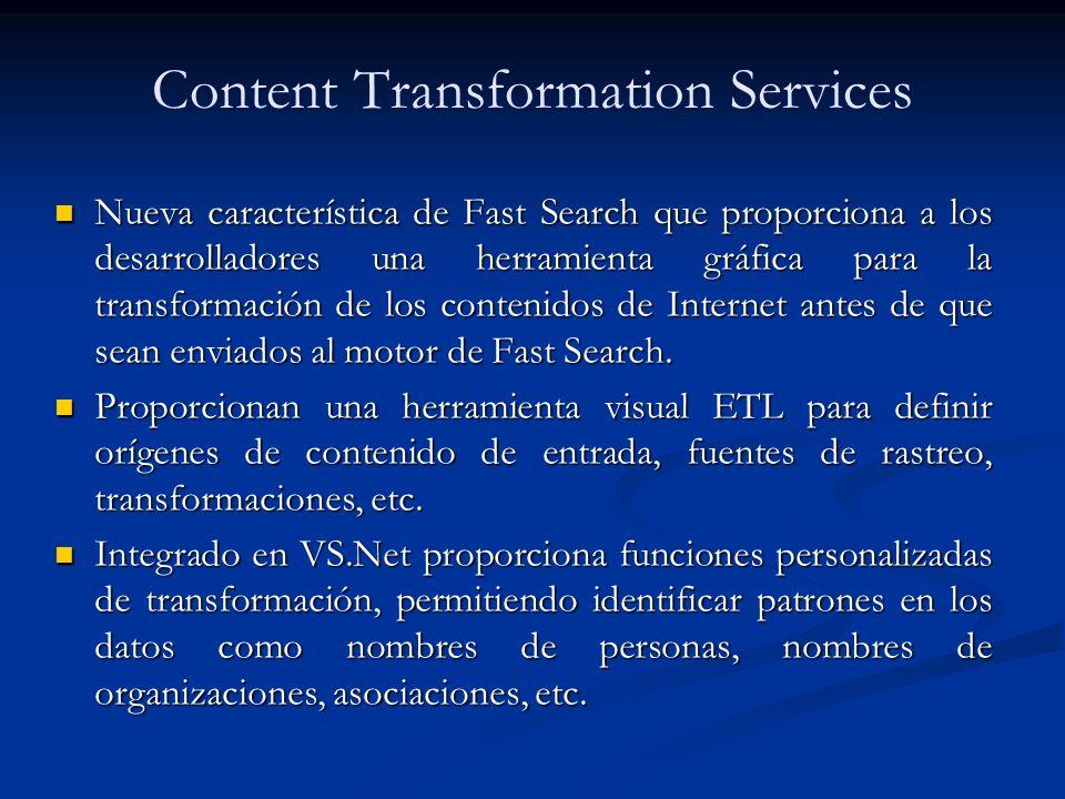 Content Transformation Services Nueva característica de Fast Search que proporciona a los desarrolladores una herramienta gráfica para la transformaci