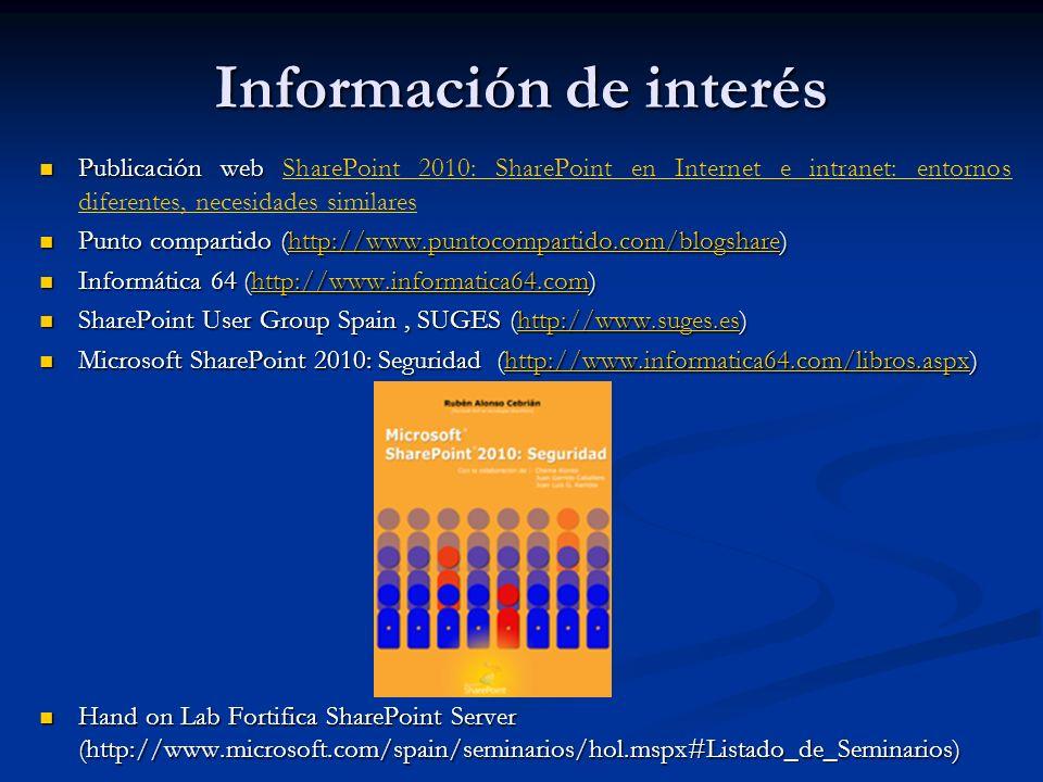 Información de interés Publicación web Publicación web SharePoint 2010: SharePoint en Internet e intranet: entornos diferentes, necesidades similaresS