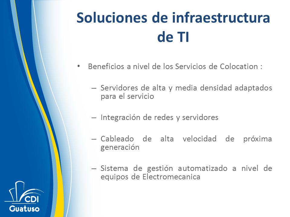 Soluciones de infraestructura de TI Beneficios a nivel de los Servicios de Colocation : – Servidores de alta y media densidad adaptados para el servicio – Integración de redes y servidores – Cableado de alta velocidad de próxima generación – Sistema de gestión automatizado a nivel de equipos de Electromecanica