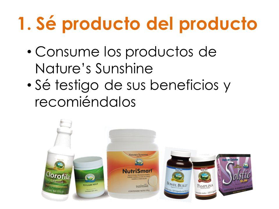 1.Sé producto del producto Consume los productos de Natures Sunshine Sé testigo de sus beneficios y recomiéndalos