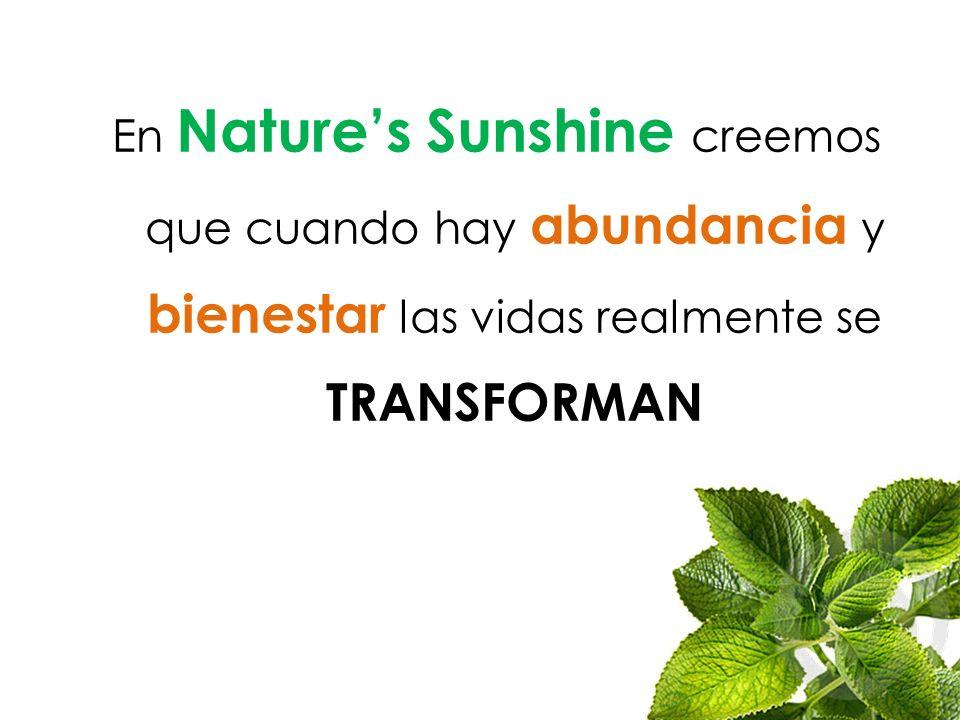 En Natures Sunshine creemos que cuando hay abundancia y bienestar las vidas realmente se TRANSFORMAN