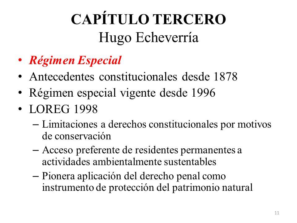 CAPÍTULO TERCERO Hugo Echeverría Régimen Especial Antecedentes constitucionales desde 1878 Régimen especial vigente desde 1996 LOREG 1998 – Limitacion