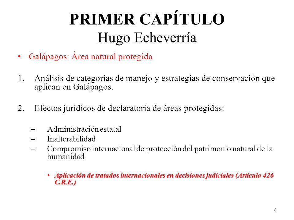 PRIMER CAPÍTULO Hugo Echeverría Galápagos: Área natural protegida 1.Análisis de categorías de manejo y estrategias de conservación que aplican en Galá