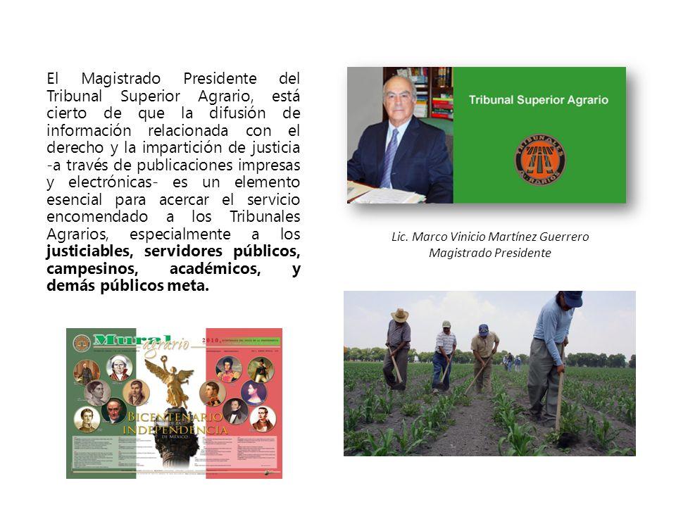 El Magistrado Presidente del Tribunal Superior Agrario, está cierto de que la difusión de información relacionada con el derecho y la impartición de j