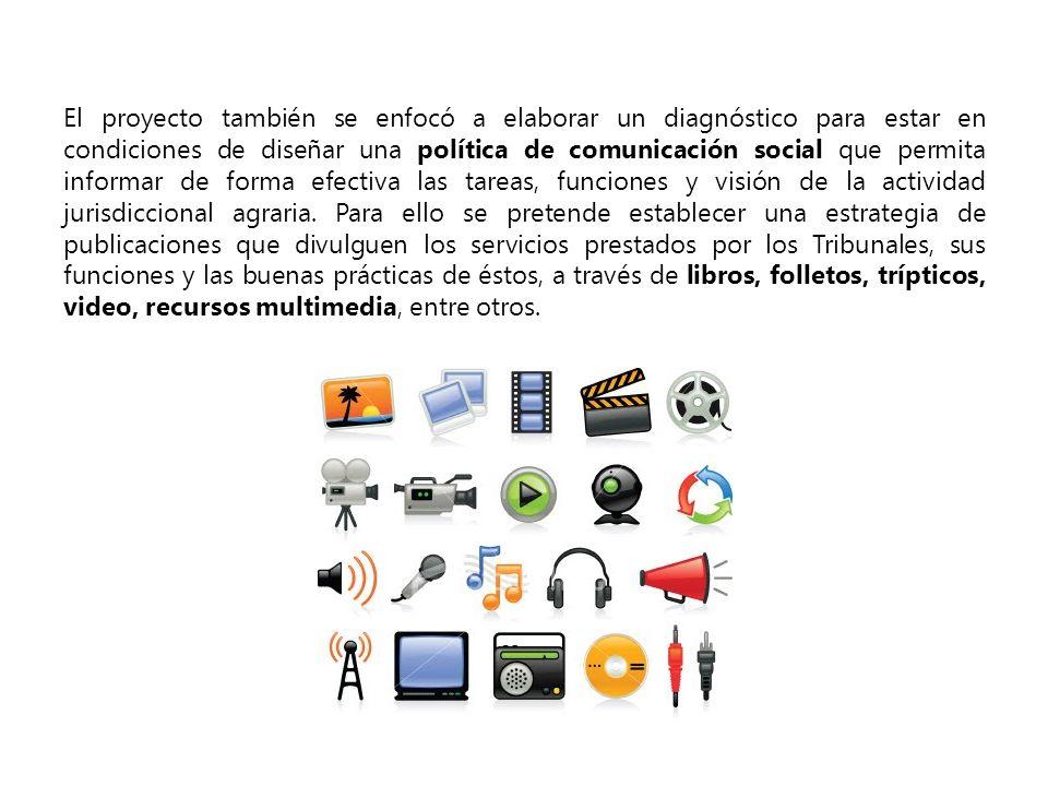El proyecto también se enfocó a elaborar un diagnóstico para estar en condiciones de diseñar una política de comunicación social que permita informar
