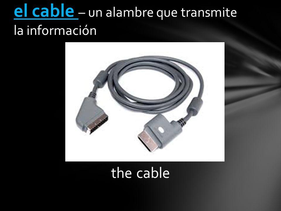 the cable el cable – un alambre que transmite la información