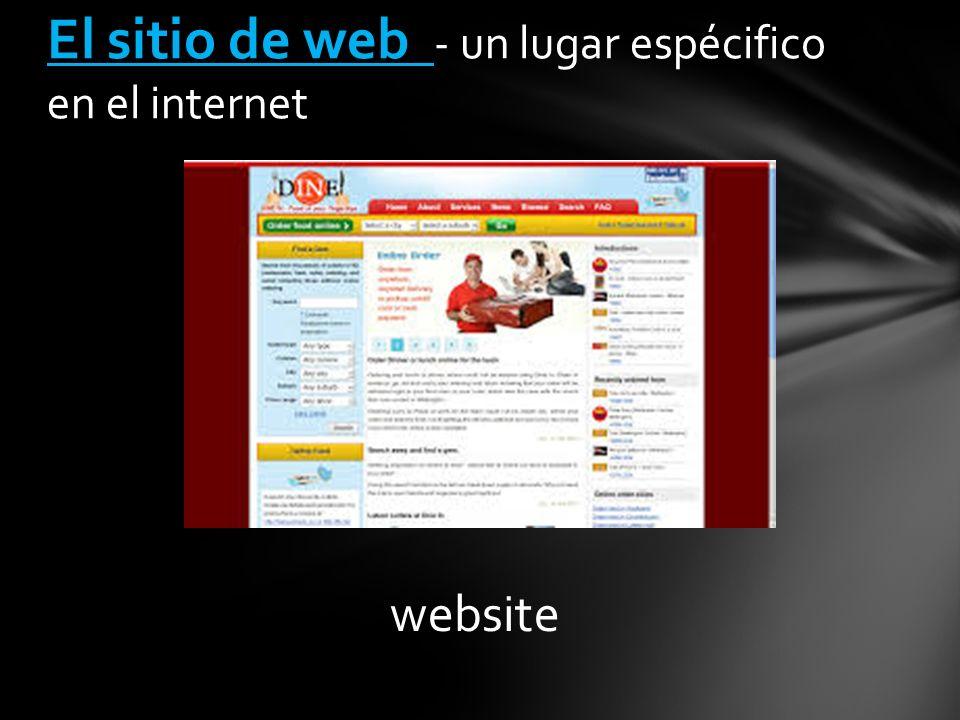 website El sitio de web - un lugar espécifico en el internet