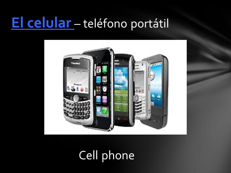 Cell phone El celular – teléfono portátil