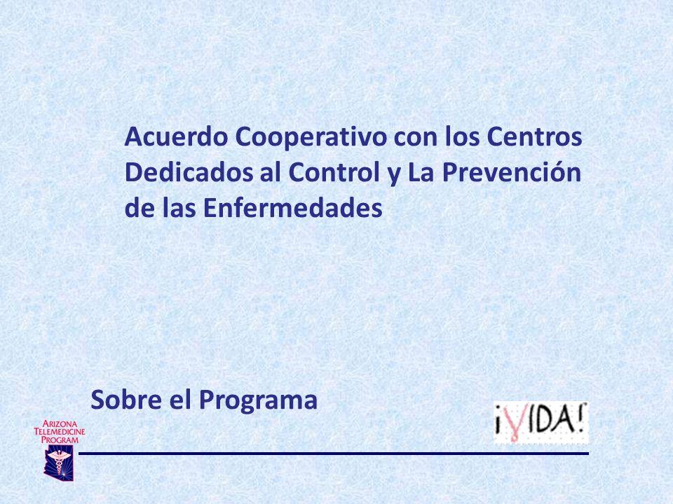 Acuerdo Cooperativo con los Centros Dedicados al Control y La Prevención de las Enfermedades Sobre el Programa