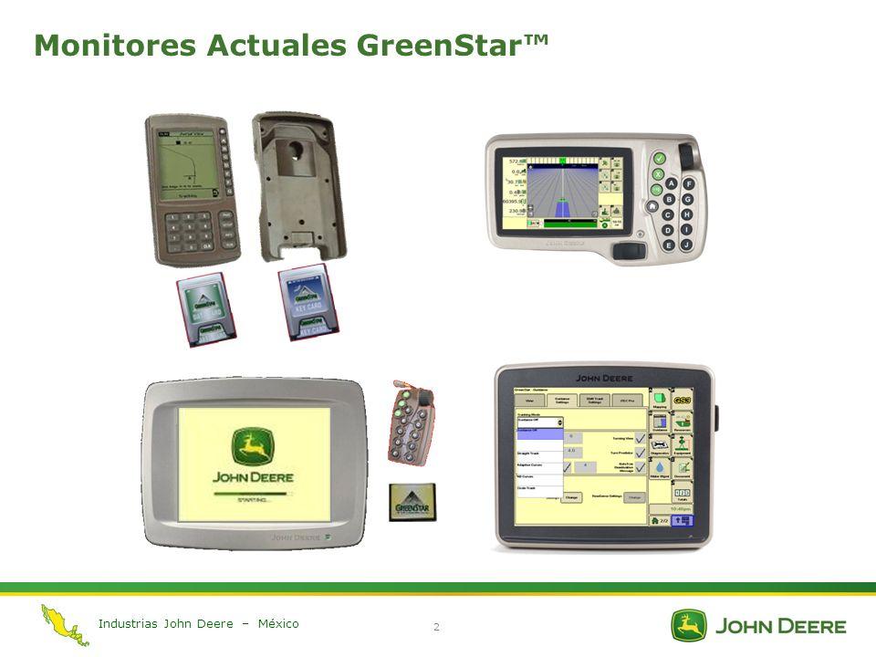 Industrias John Deere – México 2 Monitores Actuales GreenStar