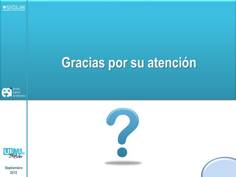 Gracias por su atención Septiembre 2012