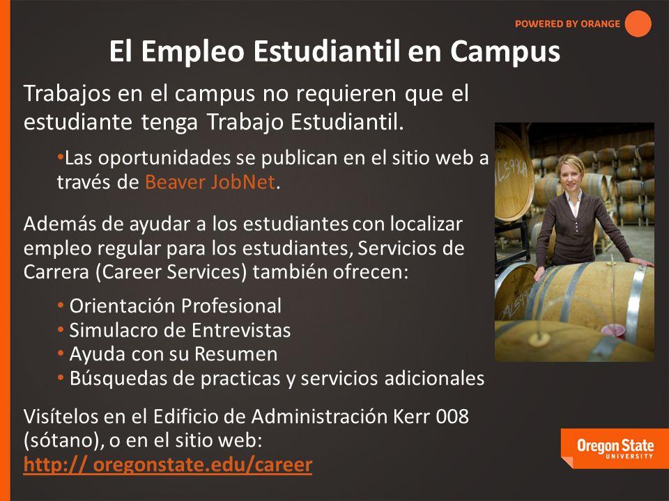 El Empleo Estudiantil en Campus Trabajos en el campus no requieren que el estudiante tenga Trabajo Estudiantil.