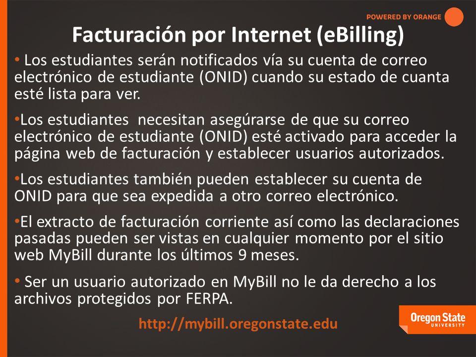 Facturación por Internet (eBilling) Los estudiantes serán notificados vía su cuenta de correo electrónico de estudiante (ONID) cuando su estado de cuanta esté lista para ver.