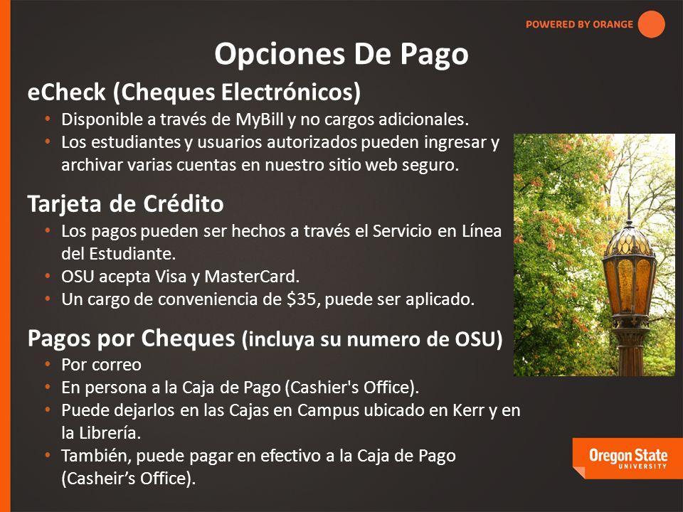 Opciones De Pago eCheck (Cheques Electrónicos) Disponible a través de MyBill y no cargos adicionales.