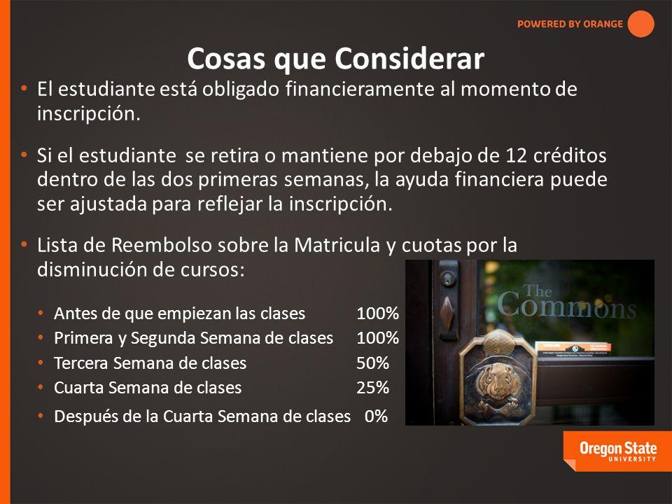 Cosas que Considerar El estudiante está obligado financieramente al momento de inscripción.