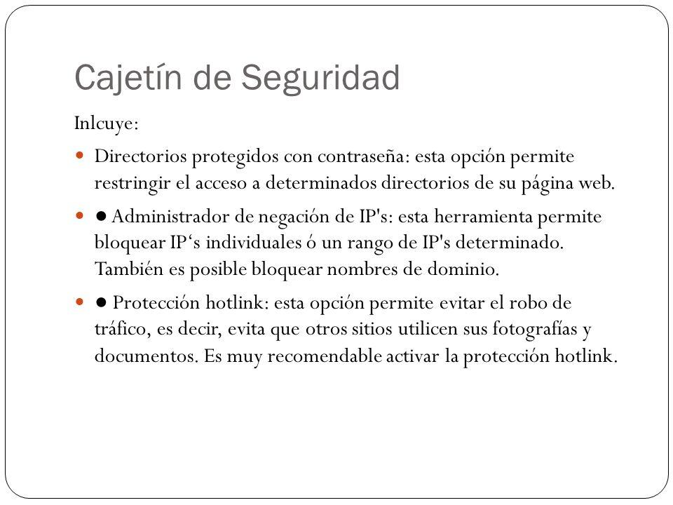 Cajetín de Seguridad Inlcuye: Directorios protegidos con contraseña: esta opción permite restringir el acceso a determinados directorios de su página