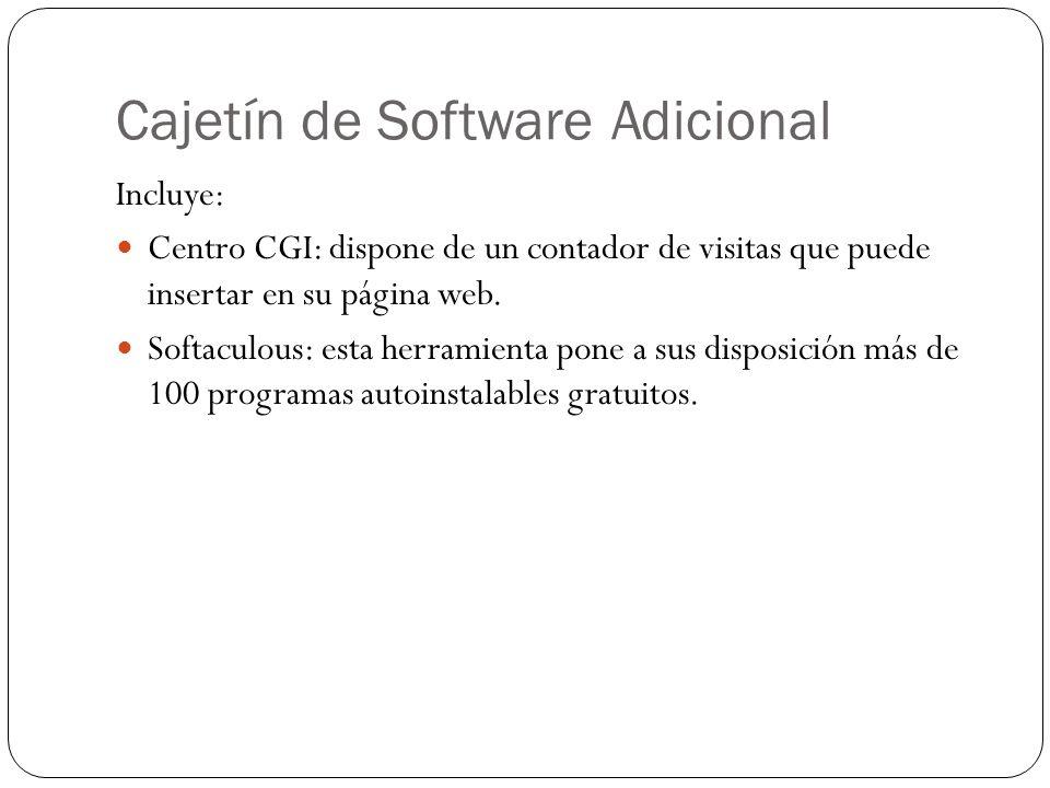 Cajetín de Software Adicional Incluye: Centro CGI: dispone de un contador de visitas que puede insertar en su página web. Softaculous: esta herramient