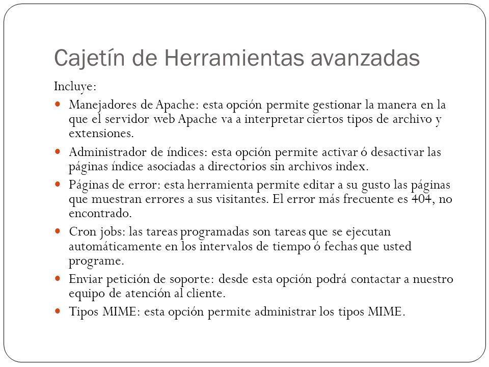 Cajetín de Herramientas avanzadas Incluye: Manejadores de Apache: esta opción permite gestionar la manera en la que el servidor web Apache va a interp