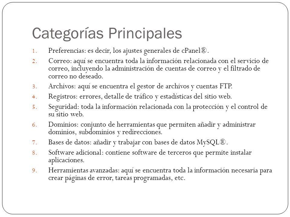 Categorías Principales 1. Preferencias: es decir, los ajustes generales de cPanel®. 2. Correo: aquí se encuentra toda la información relacionada con e