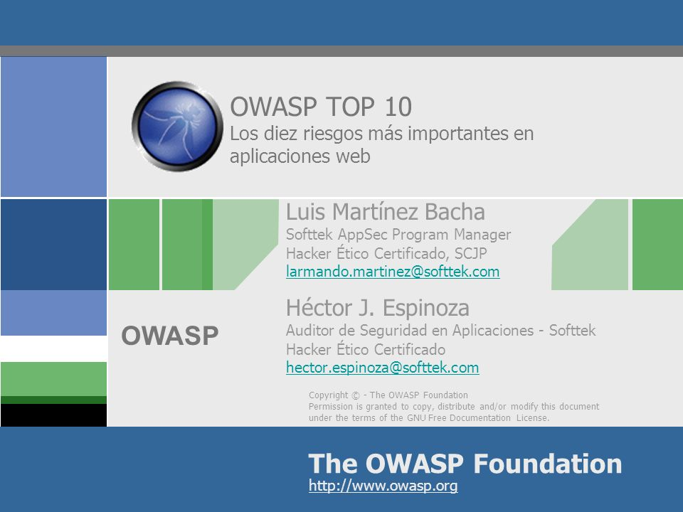 Copyright © - The OWASP Foundation Permission is granted to copy, distribute and/or modify this document under the terms of the GNU Free Documentation