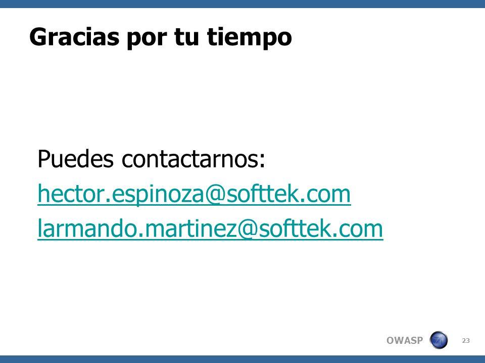 OWASP 23 Gracias por tu tiempo Puedes contactarnos: hector.espinoza@softtek.com larmando.martinez@softtek.com