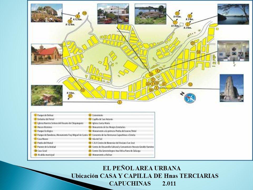 EL PEÑOL AREA URBANA Ubicación CASA Y CAPILLA DE Hnas TERCIARIAS CAPUCHINAS 2.011