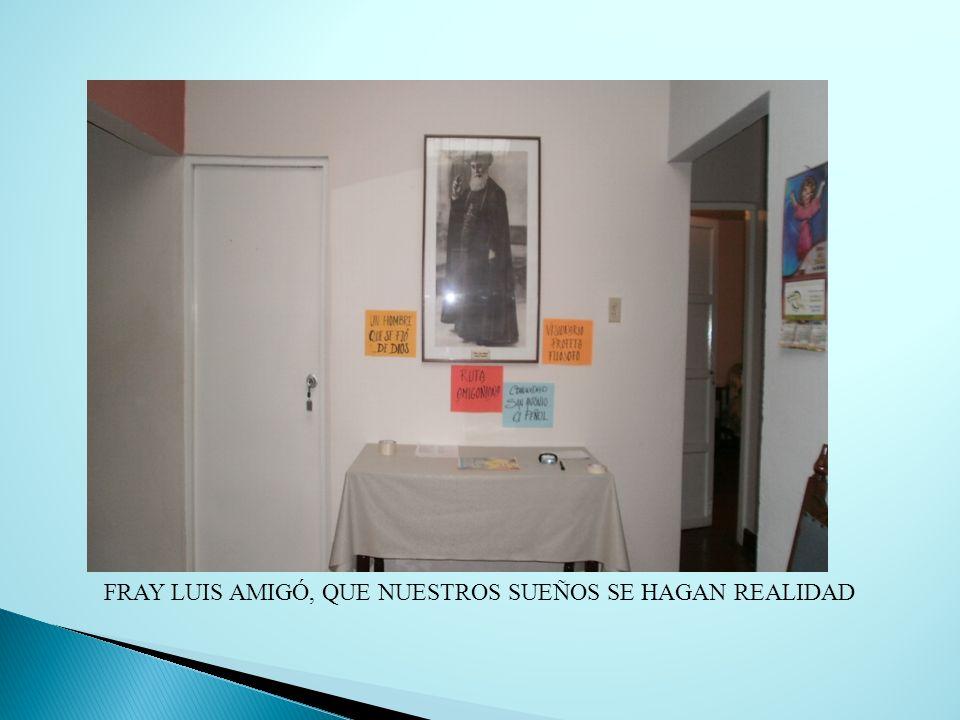 FRAY LUIS AMIGÓ, QUE NUESTROS SUEÑOS SE HAGAN REALIDAD