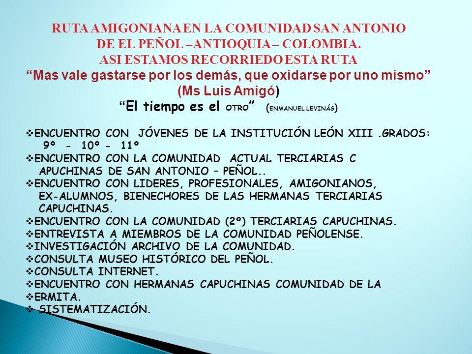 RUTA AMIGONIANA EN LA COMUNIDAD SAN ANTONIO DE EL PEÑOL –ANTIOQUIA – COLOMBIA. ASI ESTAMOS RECORRIEDO ESTA RUTA Mas vale gastarse por los demás, que o