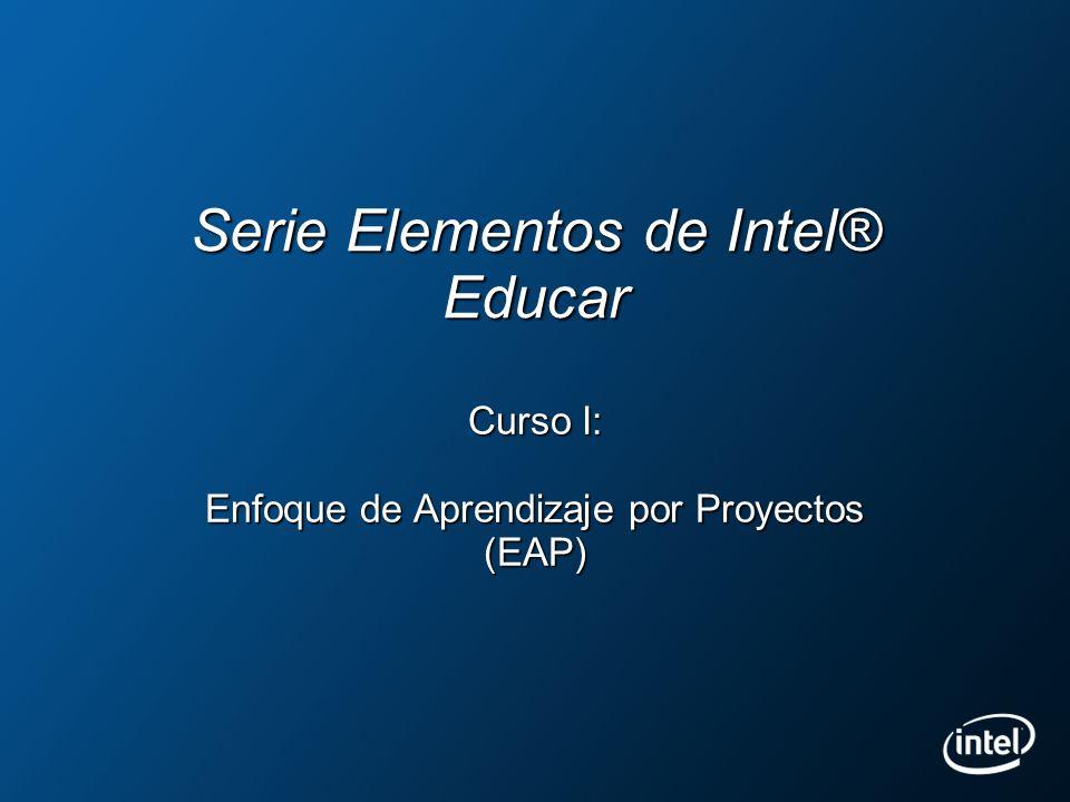 Serie Intel Elementos Enfoque de Aprendizaje por Proyectos Introducción Revisión del Curso CaracterísticasPosicionamiento Opciones de Impartición Facilitación y Licenciamiento Co-Marketing