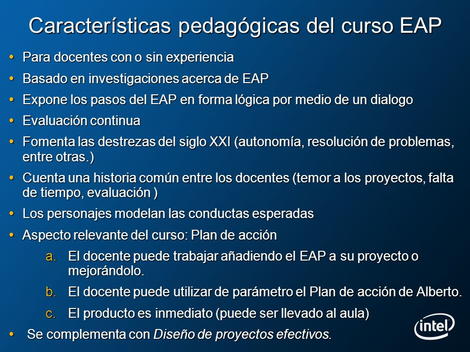 Características pedagógicas del curso EAP Para docentes con o sin experiencia Para docentes con o sin experiencia Basado en investigaciones acerca de