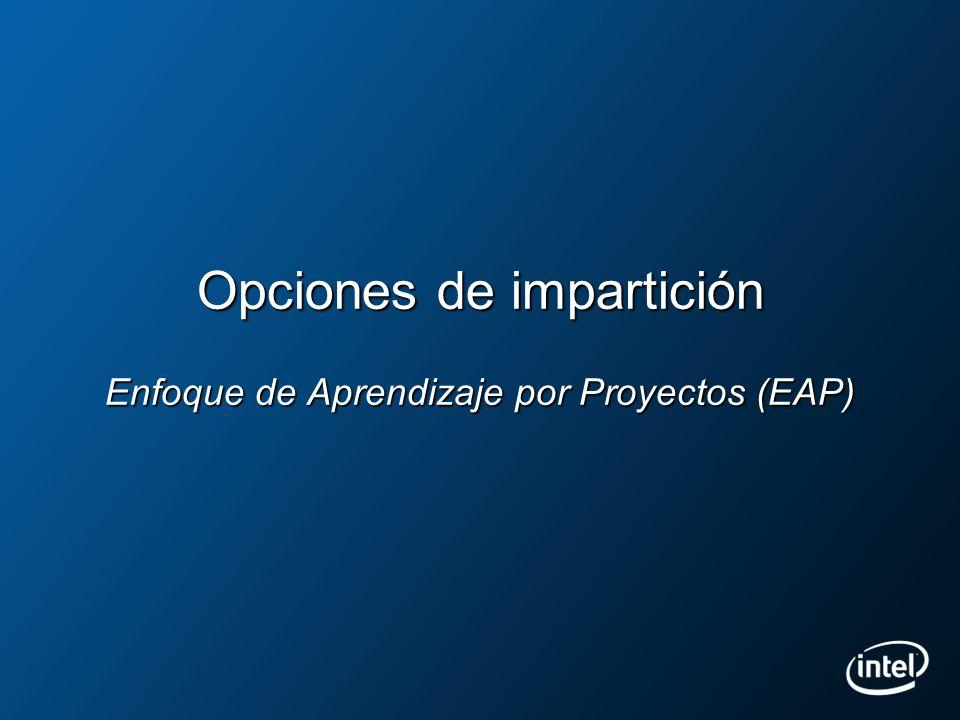 Opciones de impartición Auto-didacta Entrega del curso en CD Hospedaje del Curso en el sitio de Intel Provee licencias a los Ministerios de Educación para alojar el curso.